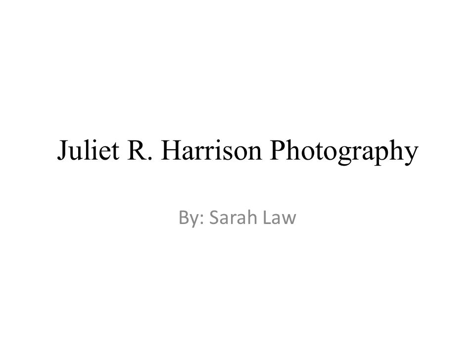 Facts about Juliet Born - Long Island in the late 1950's Education – BA in Psychology in 1980 MFA in Photography in 1991 Work appears in books, magazines, and her studio in New York