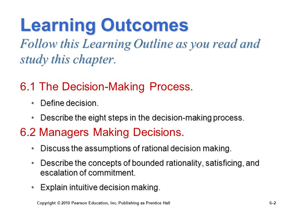 Copyright © 2010 Pearson Education, Inc. Publishing as Prentice Hall 6–2 Learning Outcomes Follow this Learning Outline as you read and study this cha
