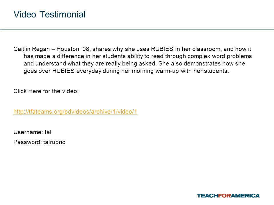 Video Testimonial Caitlin Regan – Houston '08, shares why she uses RUBIES in her classroom, and how it has made a difference in her students ability to read through complex word problems and understand what they are really being asked.