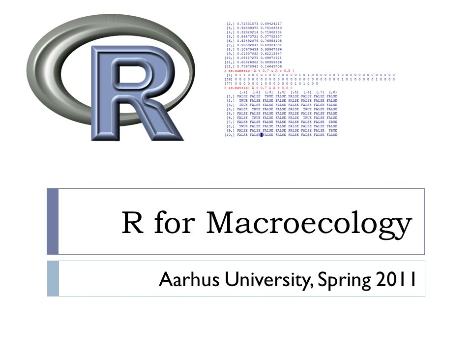 R for Macroecology Aarhus University, Spring 2011