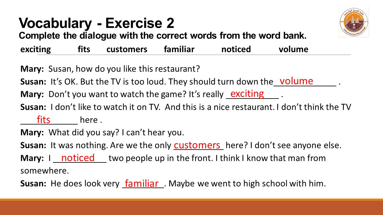Vocabulary - Exercise 2 Complete the dialogue with the correct words from the word bank.