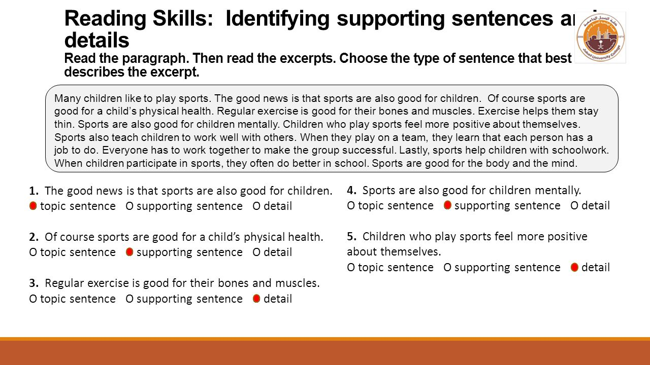 Reading Skills: Identifying supporting sentences and details Read the paragraph. Then read the excerpts. Choose the type of sentence that best describ