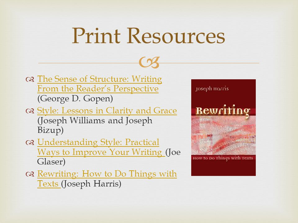  Print Resources  The Sense of Structure: Writing From the Reader's Perspective (George D.