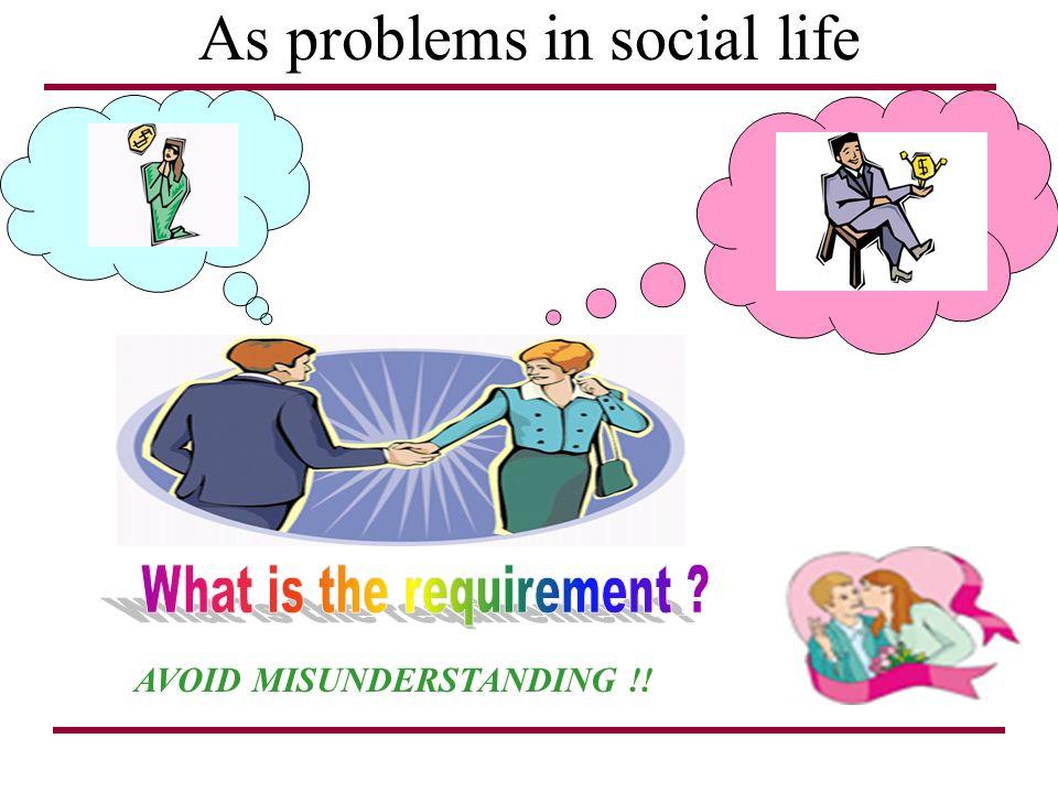 As problems in social life AVOID MISUNDERSTANDING !!