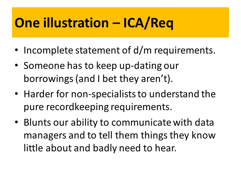 One illustration – ICA/Req Incomplete statement of d/m requirements.
