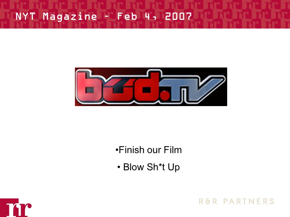 NYT Magazine – Feb 4, 2007 Finish our Film Blow Sh*t Up