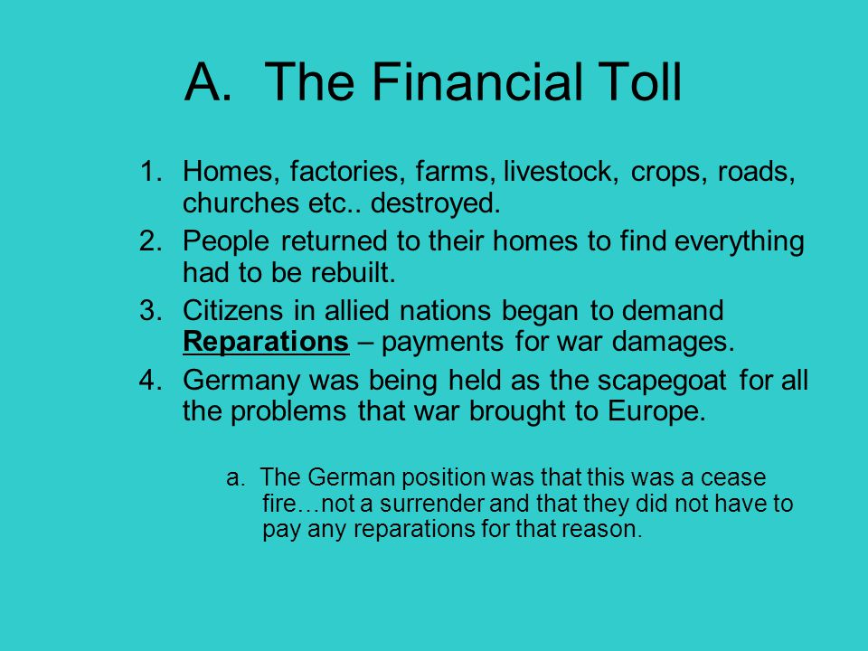 A. The Financial Toll 1.Homes, factories, farms, livestock, crops, roads, churches etc.. destroyed. 2.People returned to their homes to find everythin