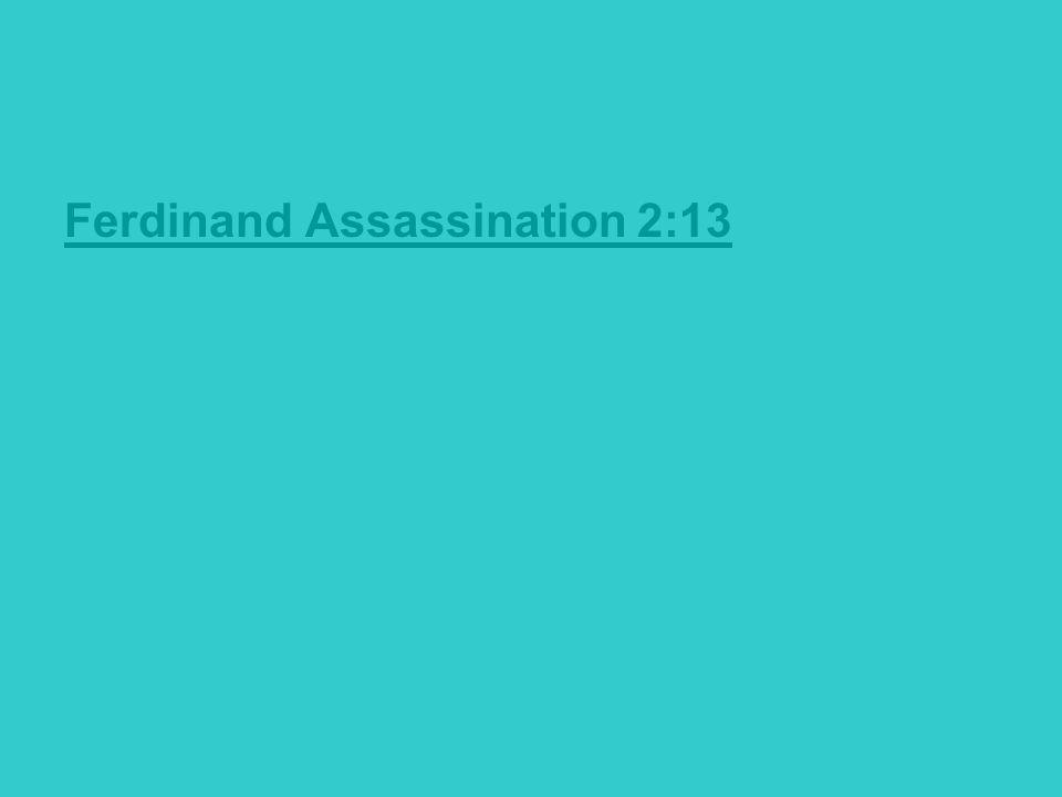 Ferdinand Assassination 2:13
