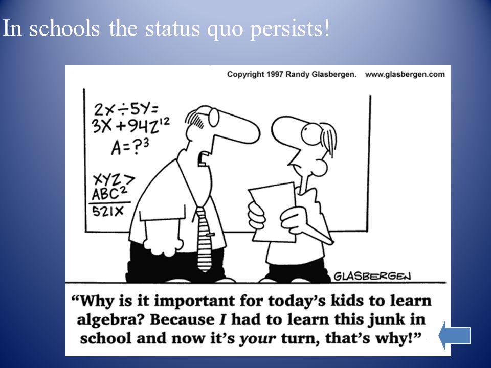 In schools the status quo persists!