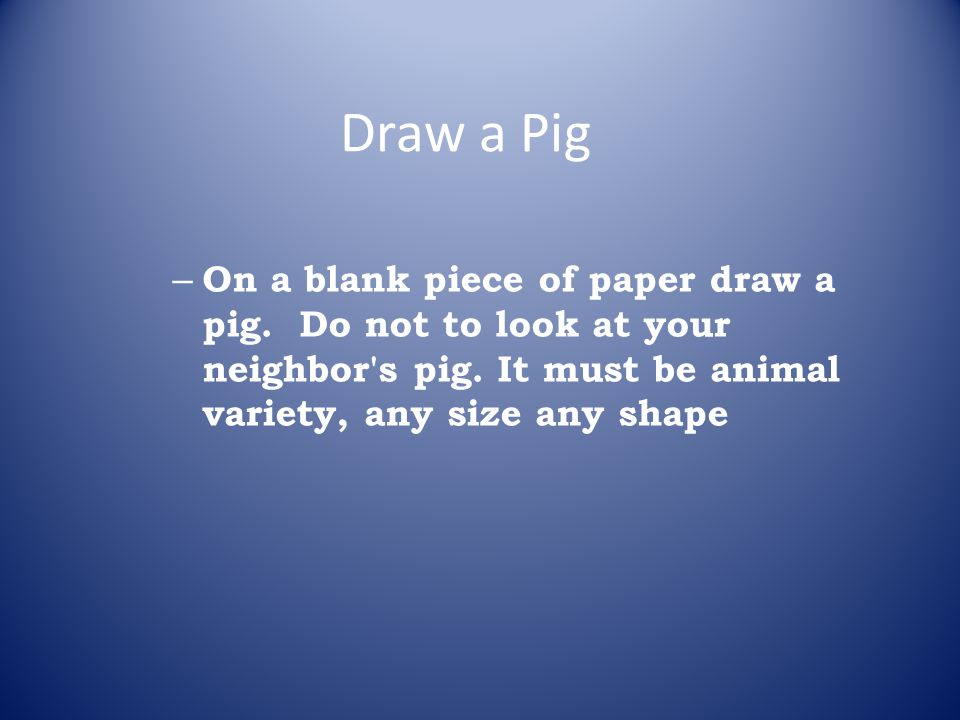 If the pig is drawn: Toward the top of the paper, you are positive and optimistic.