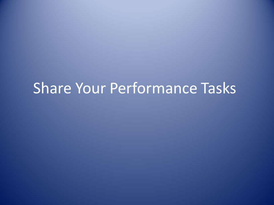 Share Your Performance Tasks