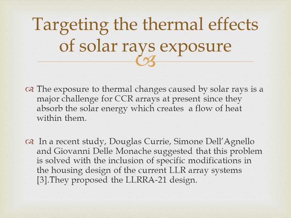   The exposure to thermal changes caused by solar rays is a major challenge for CCR arrays at present since they absorb the solar energy which creat
