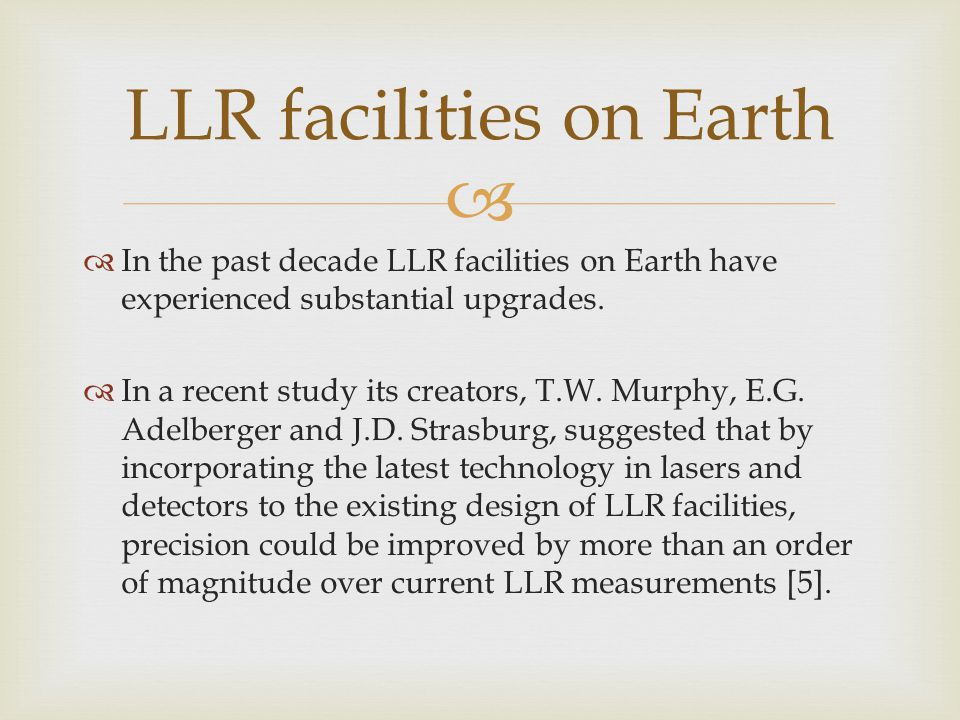   In the past decade LLR facilities on Earth have experienced substantial upgrades.