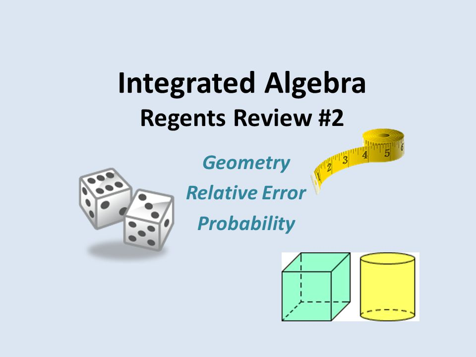 Integrated Algebra Regents Review #2 Geometry Relative Error Probability