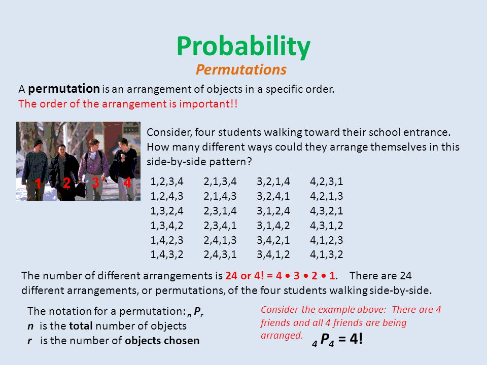 Probability Permutations Consider, four students walking toward their school entrance.