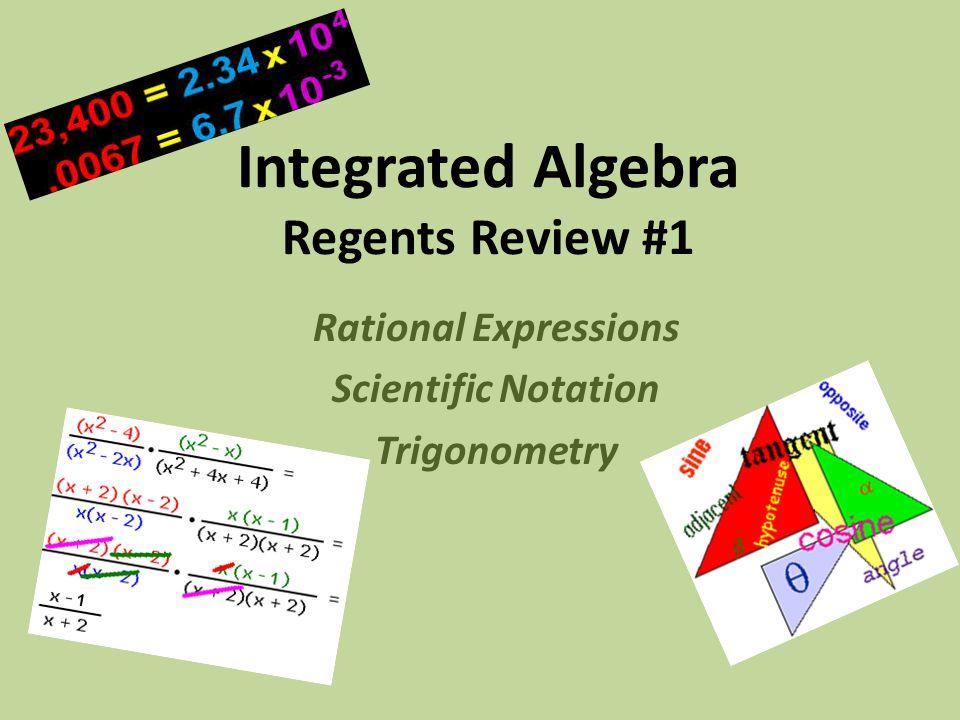 Integrated Algebra Regents Review #1 Rational Expressions Scientific Notation Trigonometry