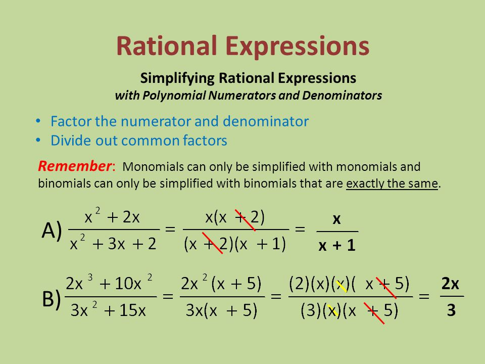 Rational Expressions When multiplying rational expressions, factor all the numerators and denominators.
