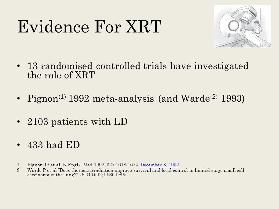 Evidence For XRT 13 randomised controlled trials have investigated the role of XRT Pignon (1) 1992 meta-analysis (and Warde (2) 1993) 2103 patients wi