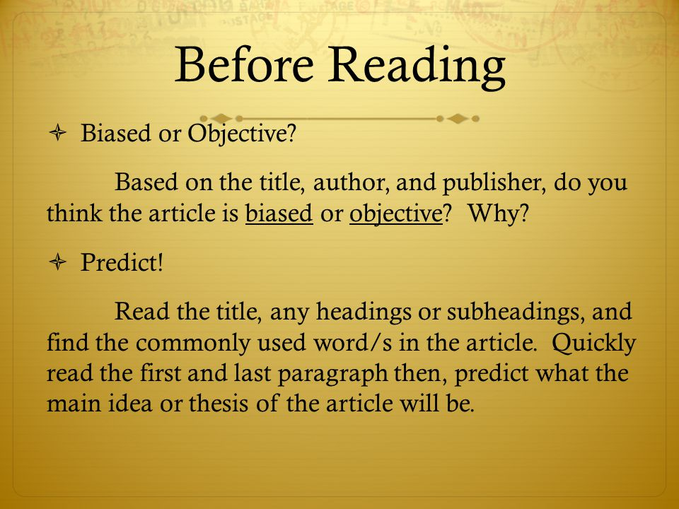 Before Reading  Biased or Objective.