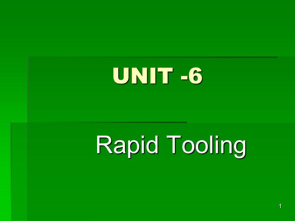 UNIT -6 Rapid Tooling 1