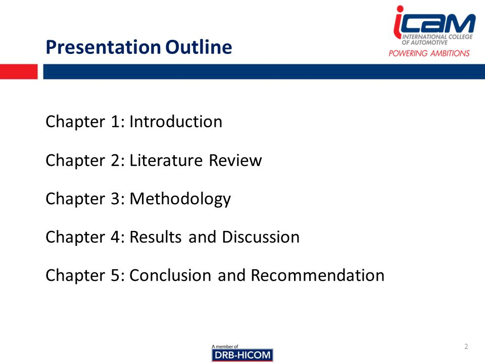 Presentation Outline 2 Chapter 1: Introduction Chapter 2: Literature Review Chapter 3: Methodology Chapter 4: Results and Discussion Chapter 5: Conclusion and Recommendation