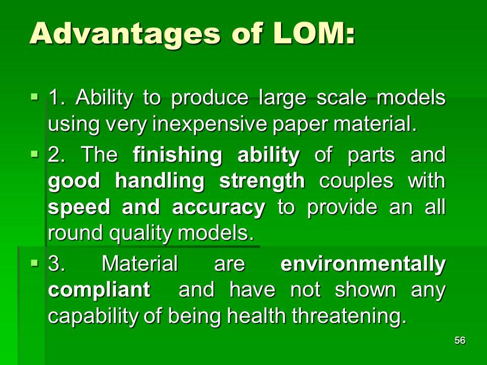 Advantages of LOM:  1.