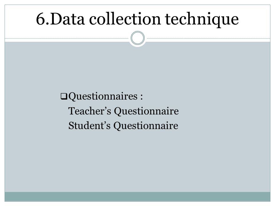 7.Research methodology  A descriptive study by using quantitative data taken from respondents (Descriptive quantitative method )  A descriptive statistics by using percentage form(Questionnaire Distribution )