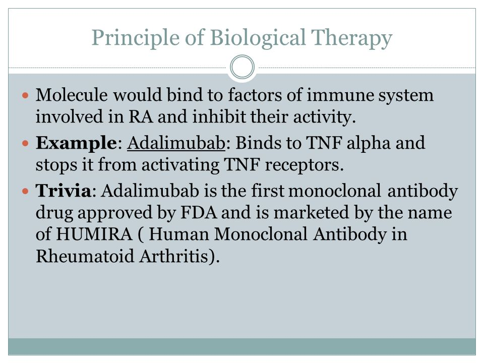 Principle of Biological Therapy Molecule would bind to factors of immune system involved in RA and inhibit their activity.