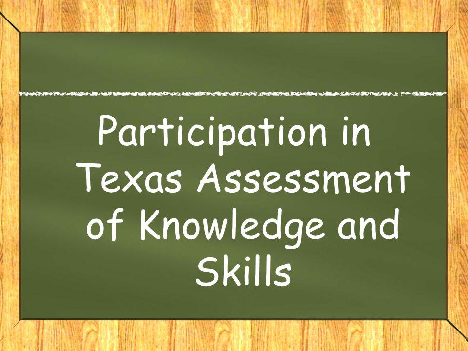 Participation in Texas Assessment of Knowledge and Skills