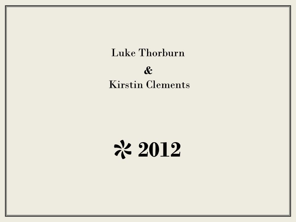 Luke Thorburn 2012 Kirstin Clements &