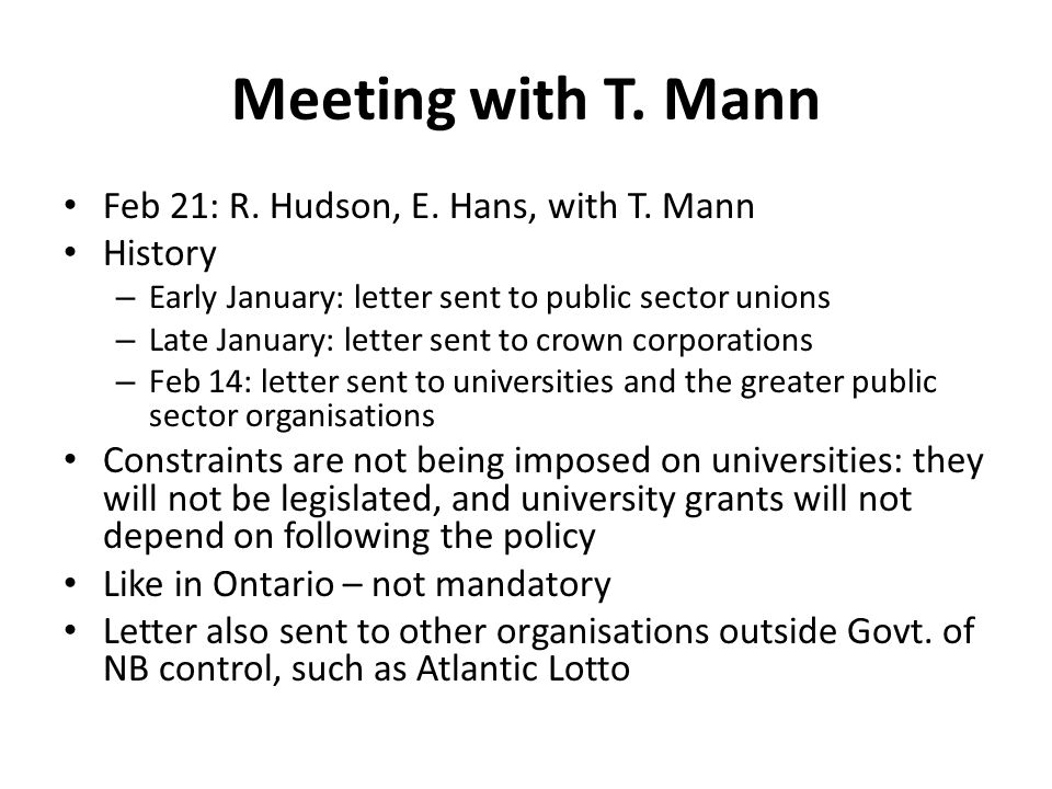 Meeting with T. Mann Feb 21: R. Hudson, E. Hans, with T.