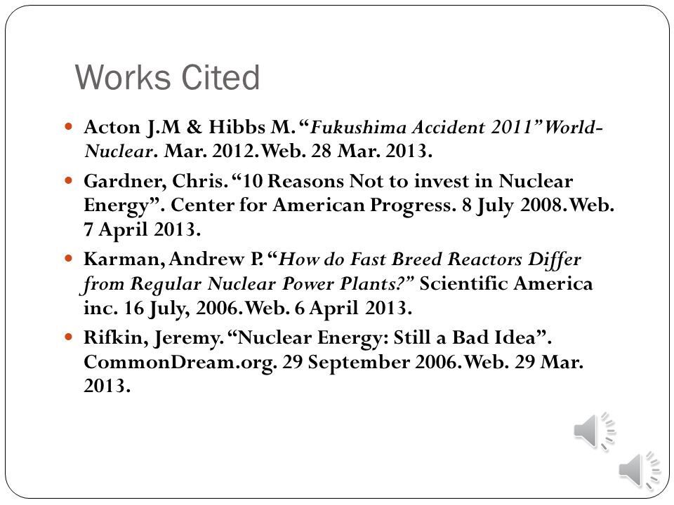 Works Cited Acton J.M & Hibbs M. Fukushima Accident 2011 World- Nuclear.