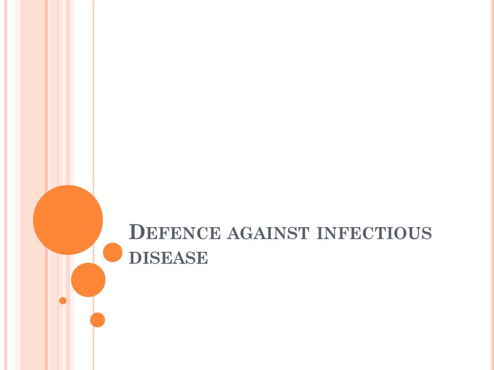 D EFENCE AGAINST INFECTIOUS DISEASE
