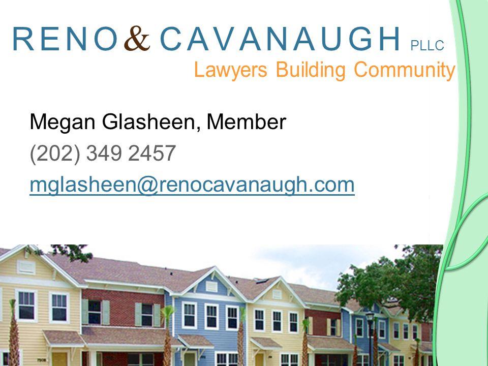 R E N O & C A V A N A U G H PLLC Megan Glasheen, Member (202) 349 2457 mglasheen@renocavanaugh.com