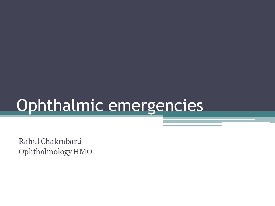 Ophthalmic emergencies Rahul Chakrabarti Ophthalmology HMO