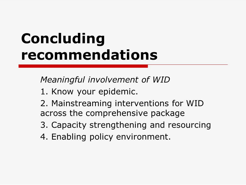 Concluding recommendations Meaningful involvement of WID 1.