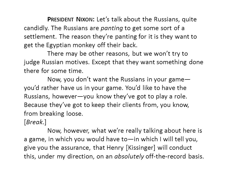 P RESIDENT N IXON : Let's talk about the Russians, quite candidly.