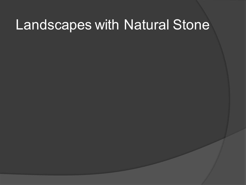 Landscapes with Natural Stone