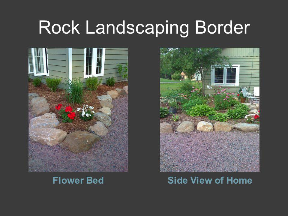 Rock Landscaping Border Flower BedSide View of Home