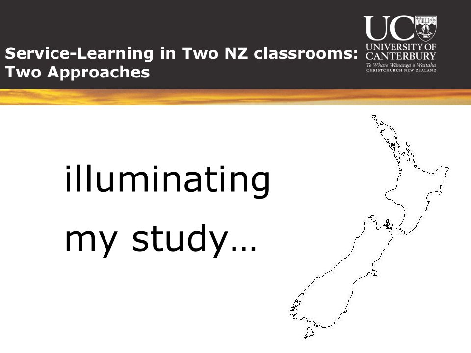 Service-Learning in Two NZ classrooms: Two Approaches illuminating my study…