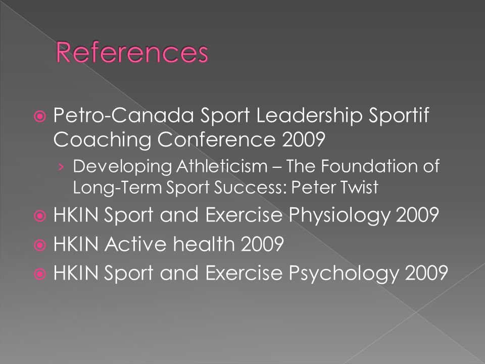  Petro-Canada Sport Leadership Sportif Coaching Conference 2009 › Developing Athleticism – The Foundation of Long-Term Sport Success: Peter Twist  H