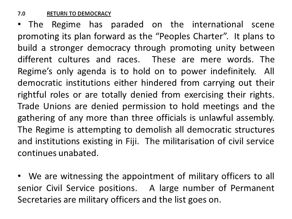 7.0RETURN TO DEMOCRACY The Regime has paraded on the international scene promoting its plan forward as the Peoples Charter .