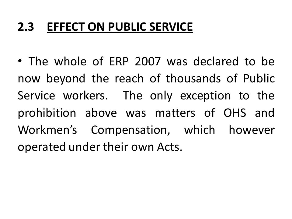2.3EFFECT ON PUBLIC SERVICE The whole of ERP 2007 was declared to be now beyond the reach of thousands of Public Service workers. The only exception t