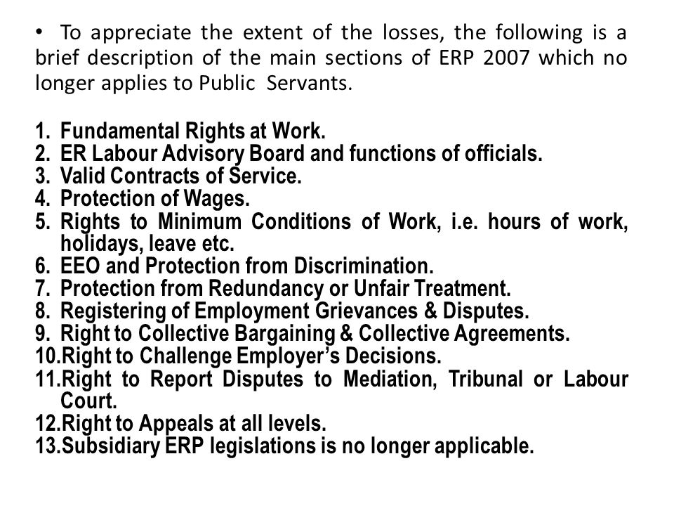 To appreciate the extent of the losses, the following is a brief description of the main sections of ERP 2007 which no longer applies to Public Servan