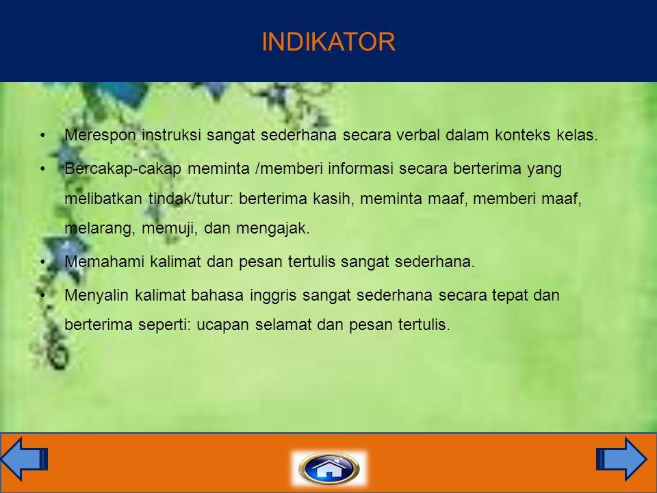 INDIKATOR Merespon instruksi sangat sederhana secara verbal dalam konteks kelas.