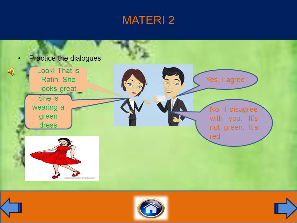 MATERI 2 Practice the dialogues Yes, I agree No, I disagree with you.
