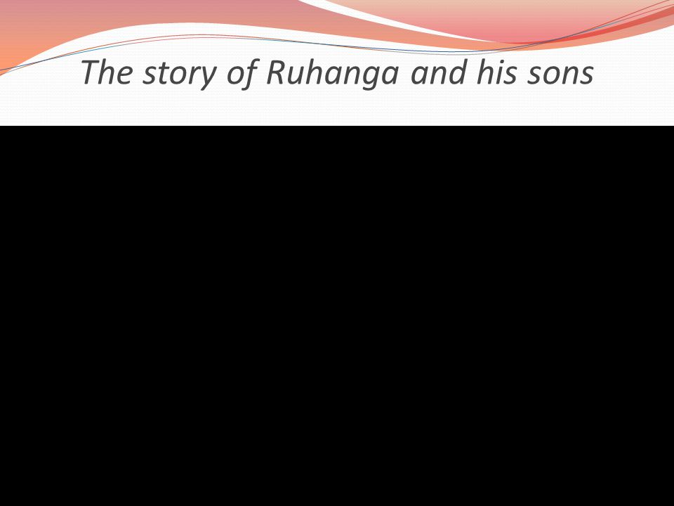 The story of Ruhanga and his sons