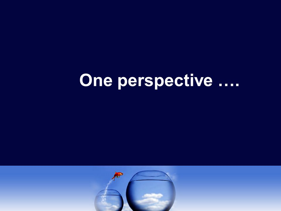 One perspective ….