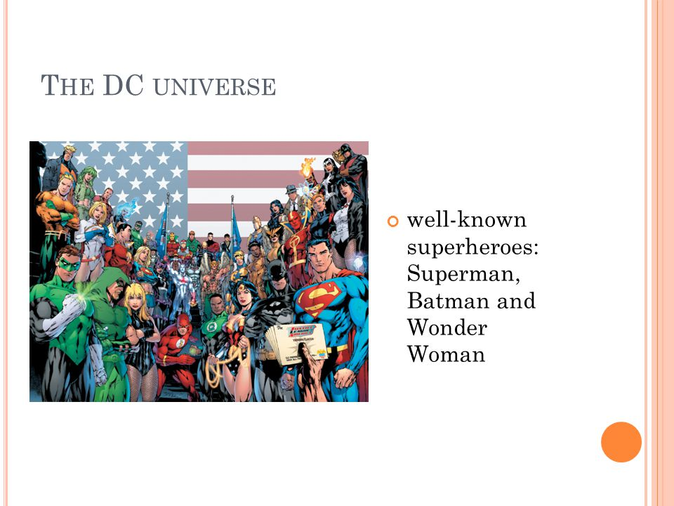 T HE DC UNIVERSE well-known superheroes: Superman, Batman and Wonder Woman