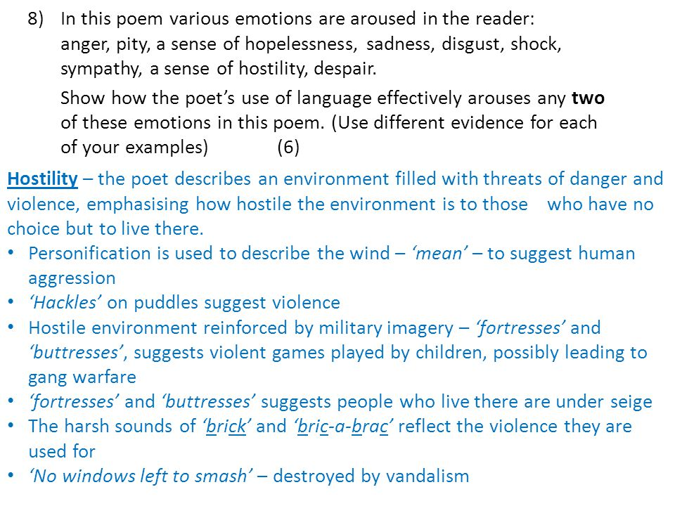 8)In this poem various emotions are aroused in the reader: anger, pity, a sense of hopelessness, sadness, disgust, shock, sympathy, a sense of hostili